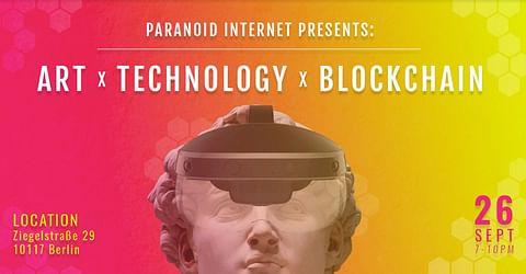 Paranoid Internet Presents: Art x Technology x Blo