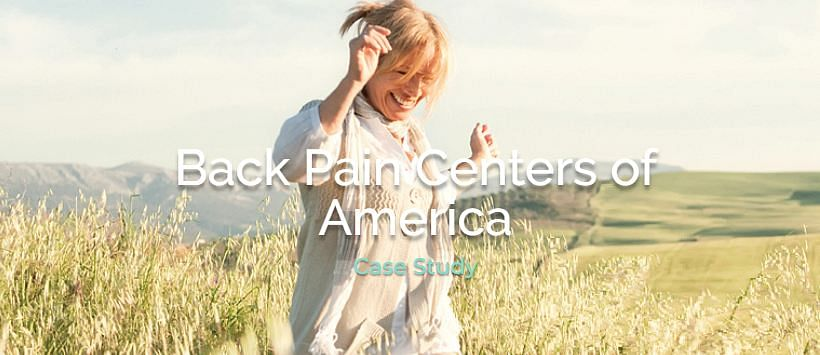 Back Pain Centers of America Case Study