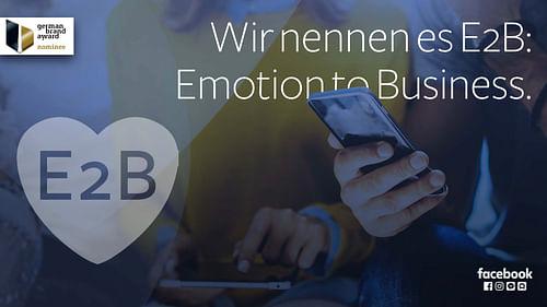 Facebook. Aus B2B wird E2B: Emotion to Business. - Markenbildung & Positionierung