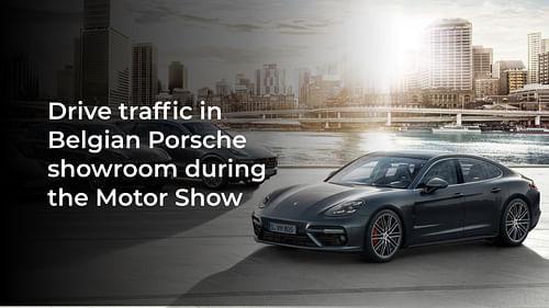 Motorshow campaign for Porsche Belgium - Stratégie de contenu
