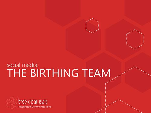 Social media: The Birthing Team - Public Relations (PR)