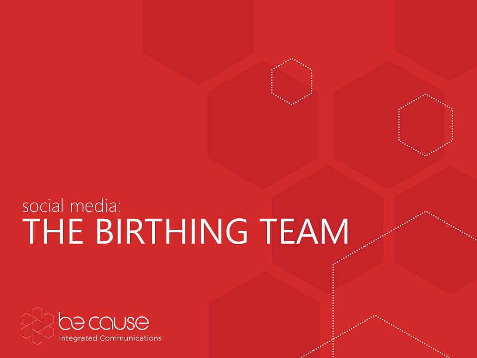 Social media: The Birthing Team