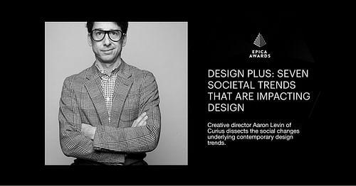 Seven societal trends that are impacting design - Stratégie digitale
